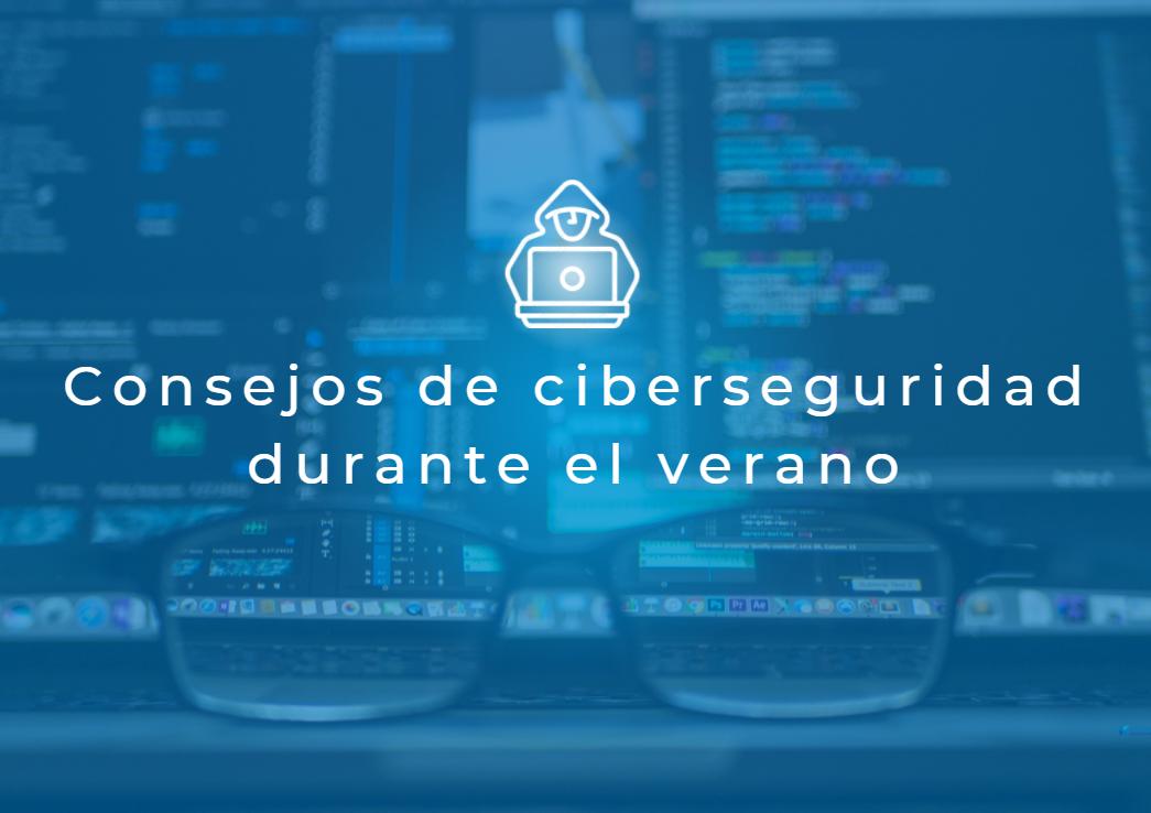 Consejos de ciberseguridad durante el verano